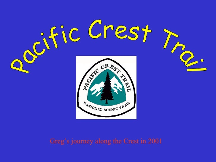 Pacific Crest Trail Greg's journey along the Crest in 2001