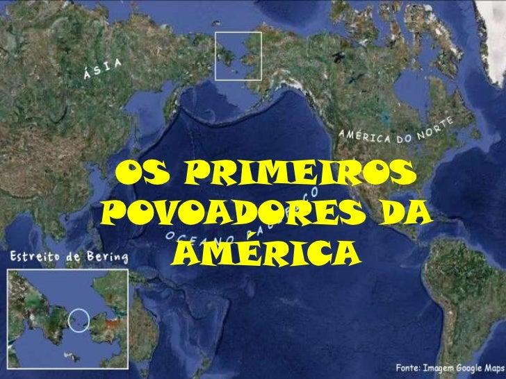 OS PRIMEIROS POVOADORES DA AMÉRICA<br />