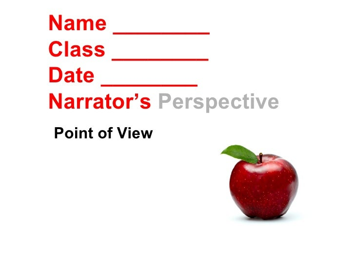 Name ________Class ________Date ________Narrator's PerspectivePoint of View