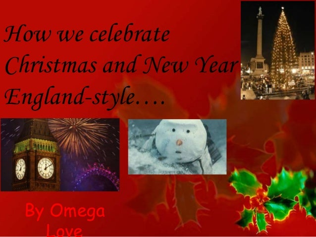 How we celebrate Christmas and New Year England-style….  By Omega