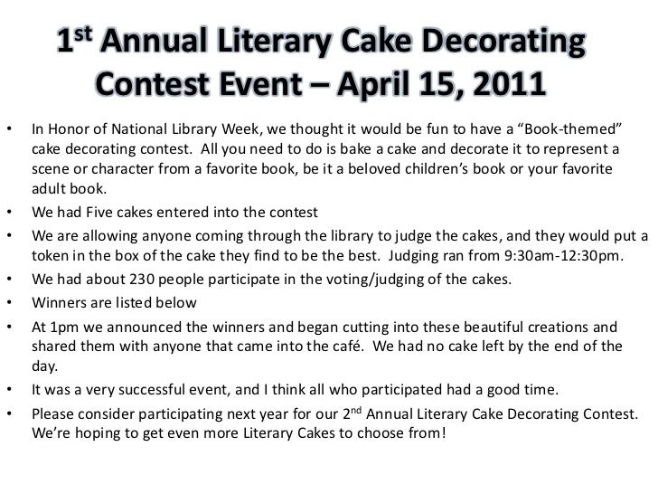 1st Annual Literary Cake Decorating          Contest Event – April 15, 2011•   In Honor of National Library Week, we thoug...