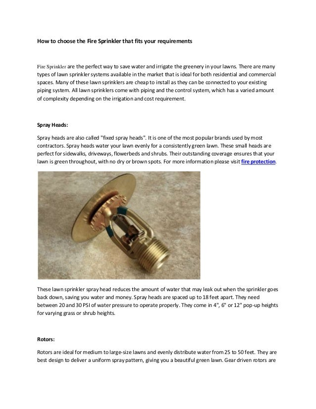 How to choose the Fire Sprinkler that fits your requirementsFire Sprinkler are the perfect way to save water and irrigate ...