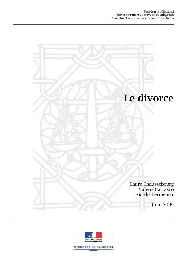 Secrétariat Général Service support et moyens du ministère Sous-direction de la Statistique et des Études Le divorce Laure...