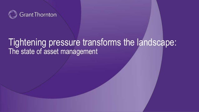 Tightening pressure transforms the landscape: The state of asset management