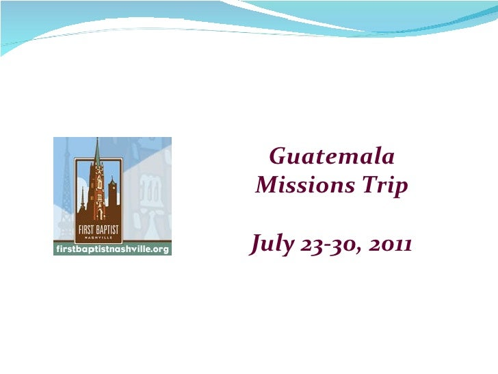 Guatemala Missions Trip July 23-30, 2011