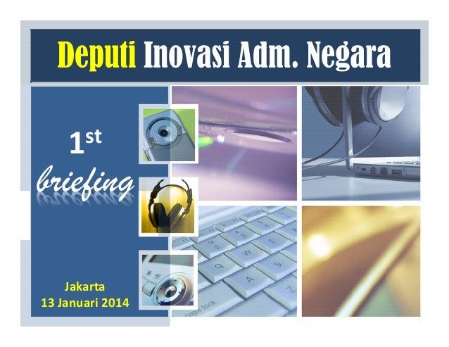 st 1  briefing Jakarta 13 Januari 2014