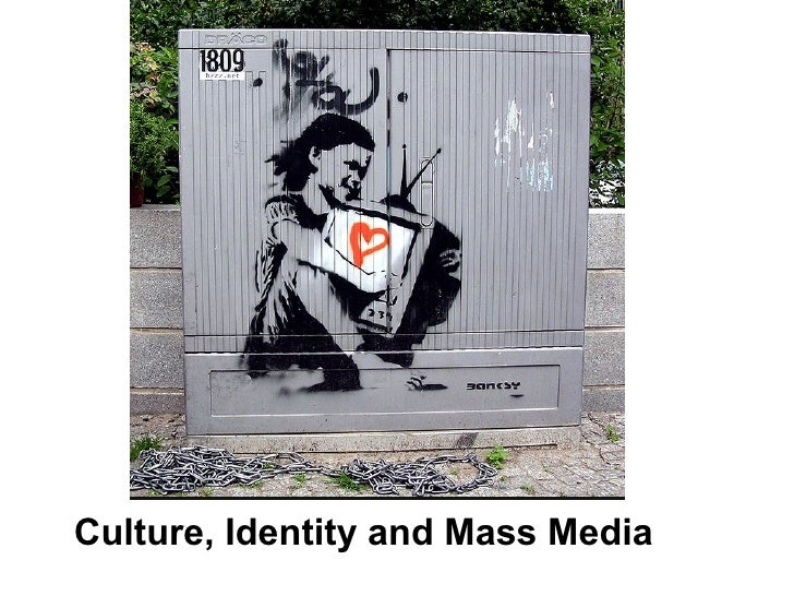 Culture, Identity and Mass Media