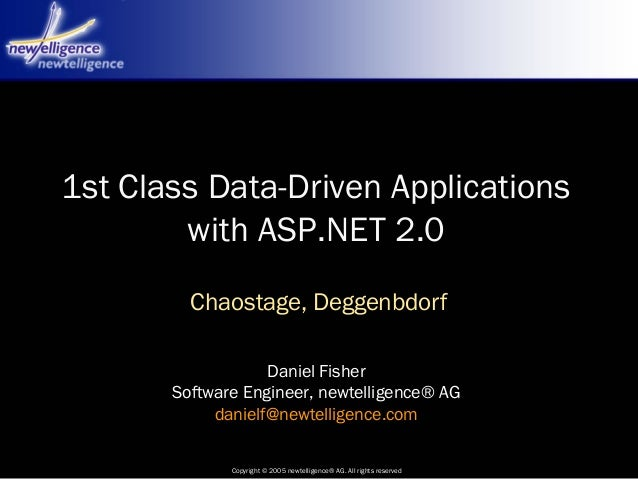Copyright © 2005 newtelligence® AG. All rights reserved Daniel Fisher Software Engineer, newtelligence® AG danielf@newtell...