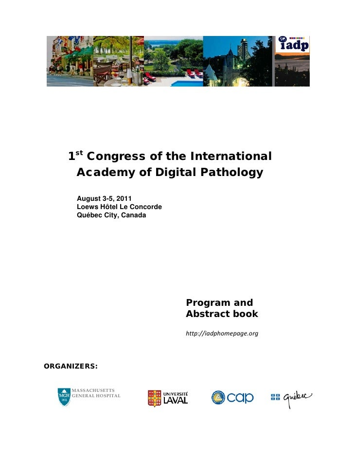 1st Congress of the International     Academy of Digital Pathology      August 3-5, 2011      Loews Hôtel Le Concorde     ...