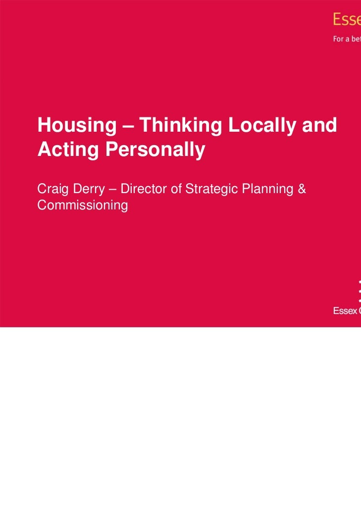 Housing – Thinking Locally andActing PersonallyCraig Derry – Director of Strategic Planning &Commissioning
