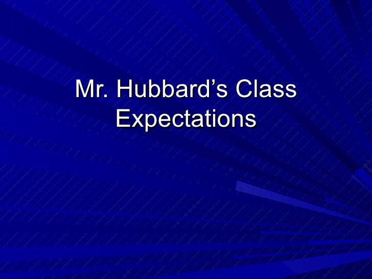 Mr. Hubbard's Class Expectations