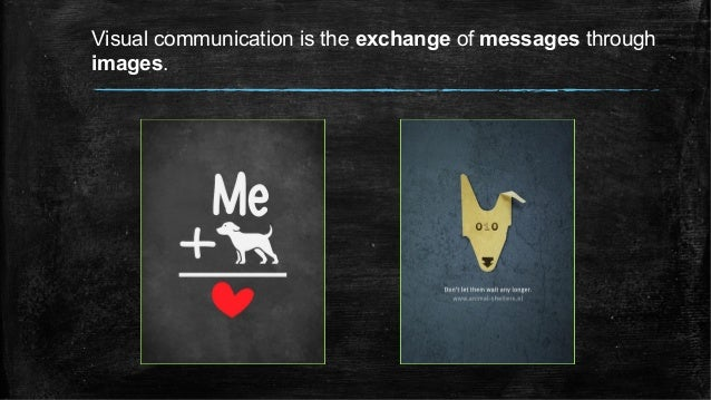 Visual communication is the exchange of messages through images.