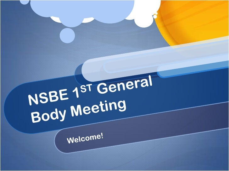 NSBE 1ST GeneralBody Meeting<br />Welcome!<br />