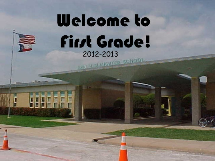 Welcome toFirst Grade!   2012-2013