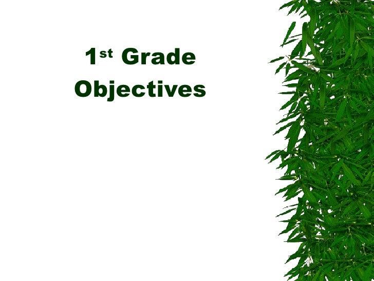 1 st  Grade Objectives