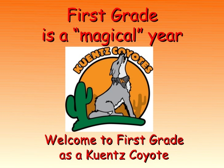 """First Gradeis a """"magical"""" yearWelcome to First Grade as a Kuentz Coyote"""