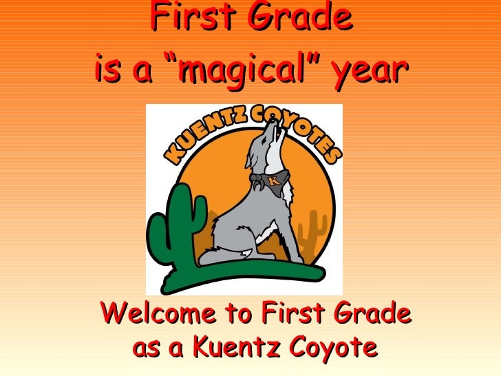 """First Grade is a """"magical"""" year Welcome to First Grade as a Kuentz Coyote"""