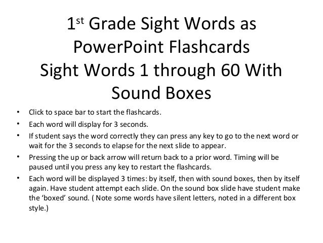 1st Grade Sight Words as           PowerPoint Flashcards       Sight Words 1 through 60 With                Sound Boxes•  ...