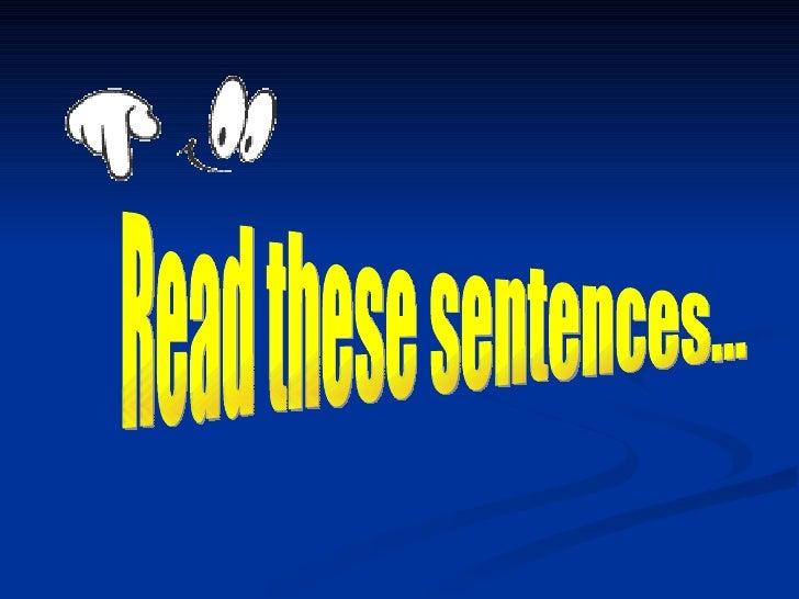 Read these sentences...