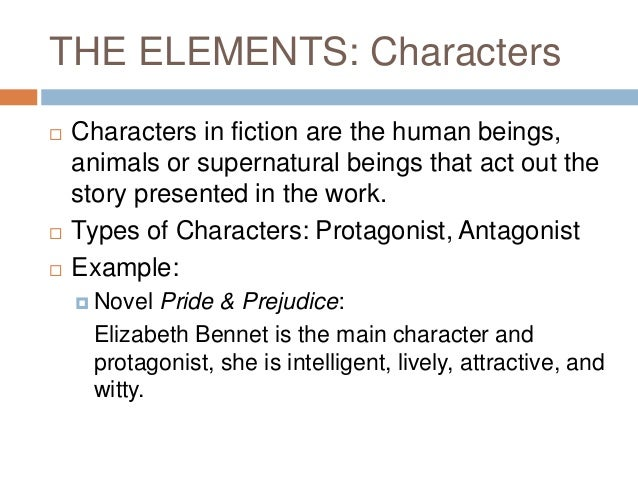 the elements of pride and prejudice in the character of elizabeth bennet and in the novel pride and  Pride and prejudice themes from litcharts all characters elizabeth (eliza, lizzy) bennet fitzwilliam darcy jane bennet prejudice goes hand in hand with pride.