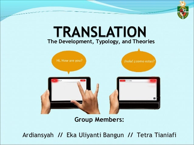The Development, Typology, and Theories Group Members: Ardiansyah // Eka Uliyanti Bangun // Tetra Tianiafi
