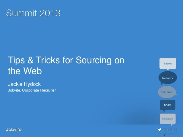 Summit 2013 - Sourcing1: Tips&Tricks for Sourcing on the Web