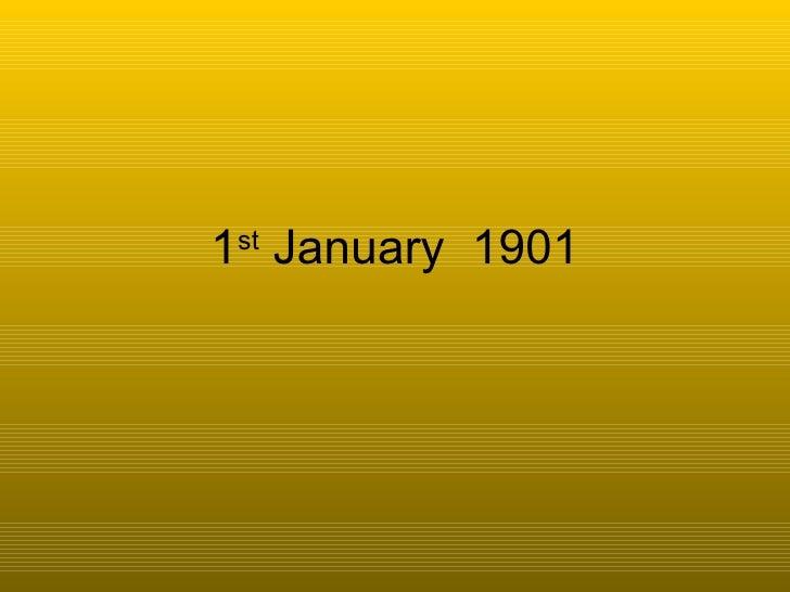 1 st  January  1901