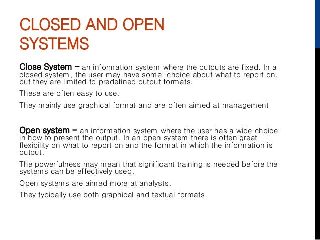Systems open and closed
