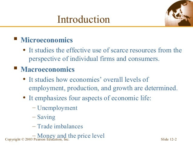 introduction to micro econ 4 introduction to micro economics common proficiency test 1 science of wealth some earlier economists defined economics as follows : the classical economists defined economics in terms of the science of wealth.