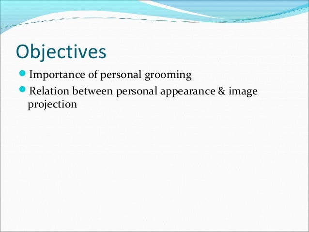 PERSONAL GROOMING HYGIENE IMPORTANCE a it improves personality b Powerpoint Presentation