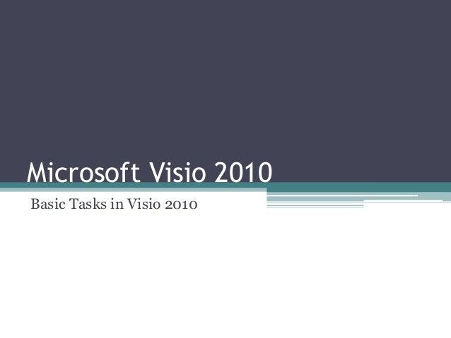 Microsoft Visio 2010 Basic Tasks in Visio 2010