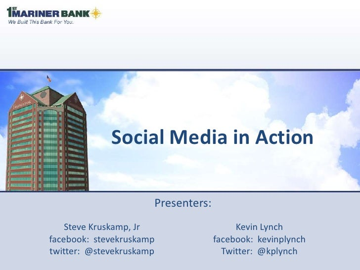 Social Media in Action<br />Presenters:<br />Steve Kruskamp, Jr <br />facebook:  stevekruskamp<br />twitter:  @stevekruska...