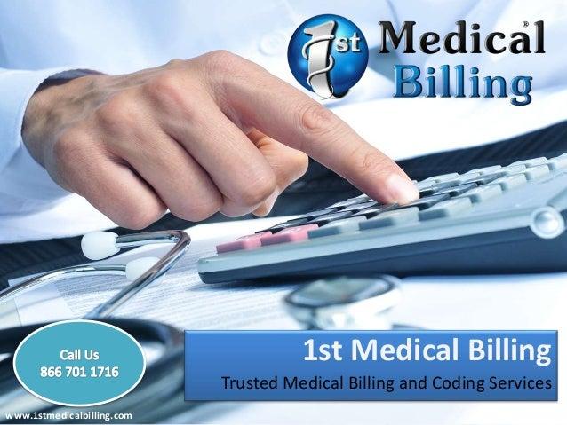 1st Medical Billing Trusted Medical Billing and Coding Services www.1stmedicalbilling.com