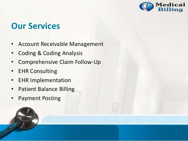 Our Services • Account Receivable Management • Coding & Coding Analysis • Comprehensive Claim Follow-Up • EHR Consulting •...