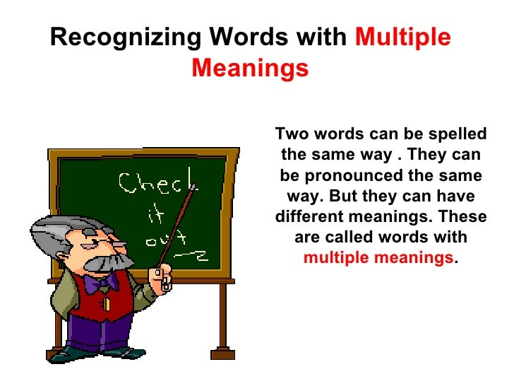 Recognizing Words with  Multiple Meanings Two words can be spelled the same way . They can be pronounced the same way. But...