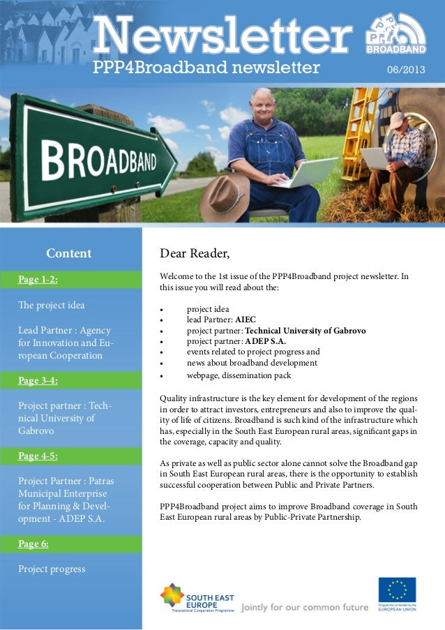 Dear Reader, Welcome to the 1st issue of the PPP4Broadband project newsletter. In this issue you will read about the: • p...