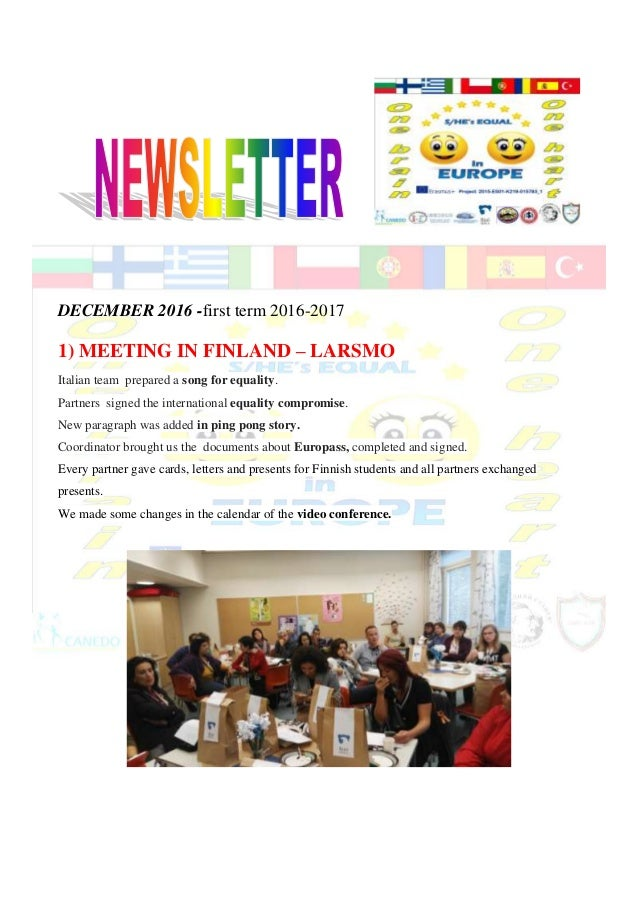 DECEMBER 2016 -first term 2016-2017 1) MEETING IN FINLAND – LARSMO Italian team prepared a song for equality. Partners sig...
