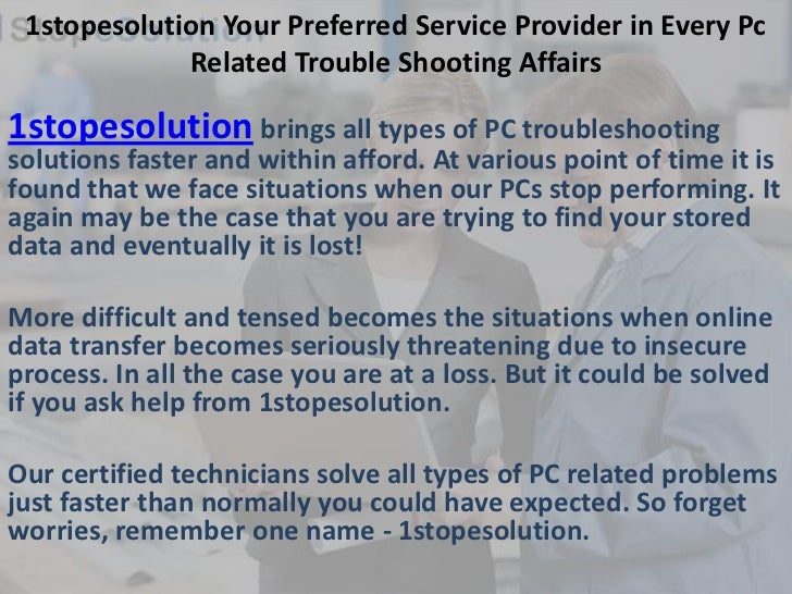 1stopesolution Your Preferred Service Provider in Every Pc             Related Trouble Shooting Affairs1stopesolution brin...