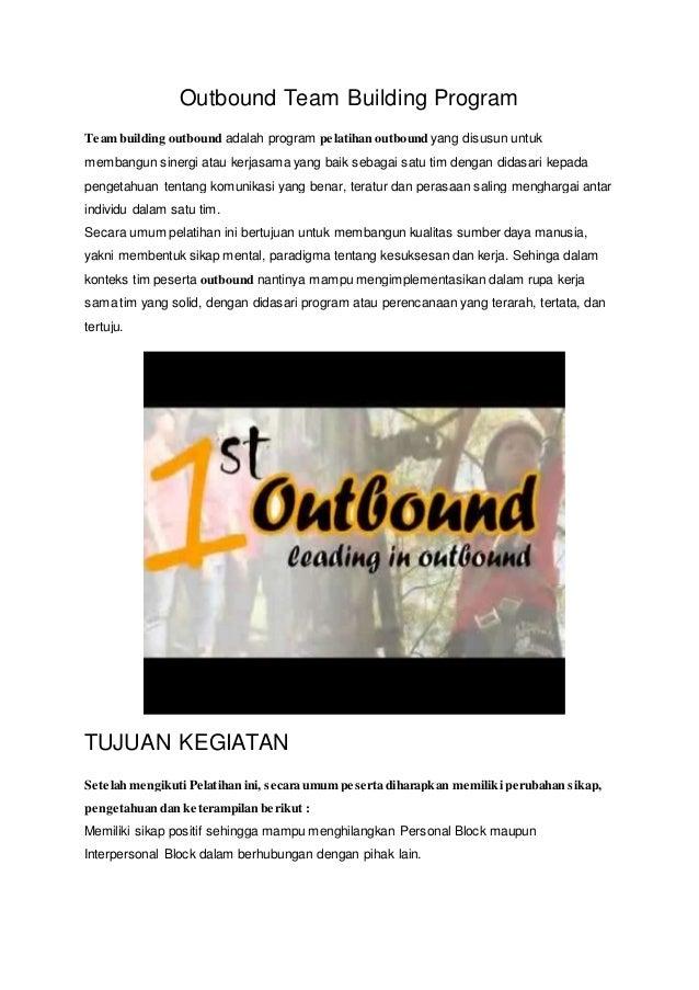 Outbound Team Building Program Team building outbound adalah program pelatihan outbound yang disusun untuk membangun siner...