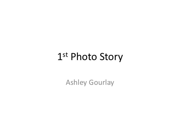 1st Photo Story<br />Ashley Gourlay<br />