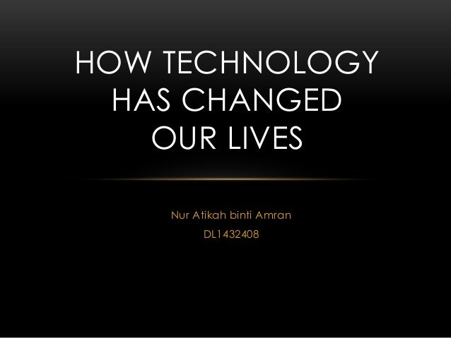how new technology has changed our How communication has evolved with new of how technology has changed communication is incomplete without a mention of to signup for our.