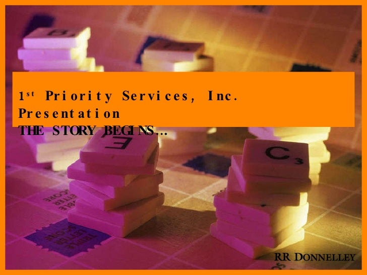 1 st  Priority Services, Inc. Presentation THE STORY BEGINS….