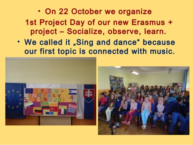 """• On 22 October we organize  1st Project Day of our new Erasmus +  project – Socialize, observe, learn.  • We called it """"S..."""