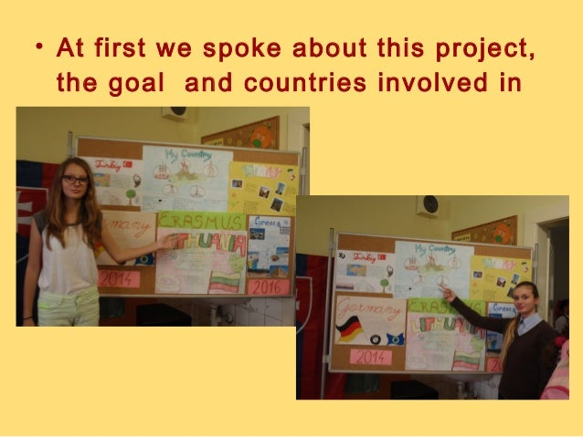 • At first we spoke about this project,  the goal and countries involved in  it.
