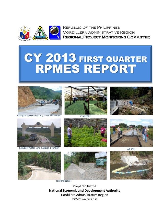 CY 2013 FIRST QUARTER RPMES REPORT Republic of the Philippines Cordillera Administrative Region Regional Project Monitorin...