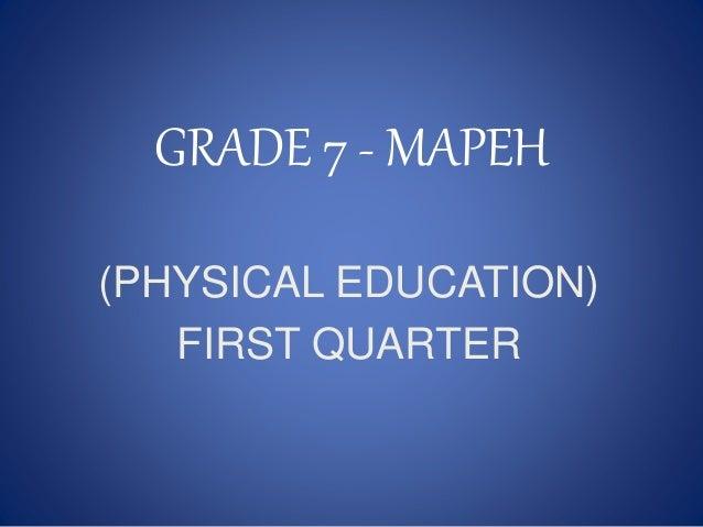 GRADE 7 - MAPEH (PHYSICAL EDUCATION) FIRST QUARTER