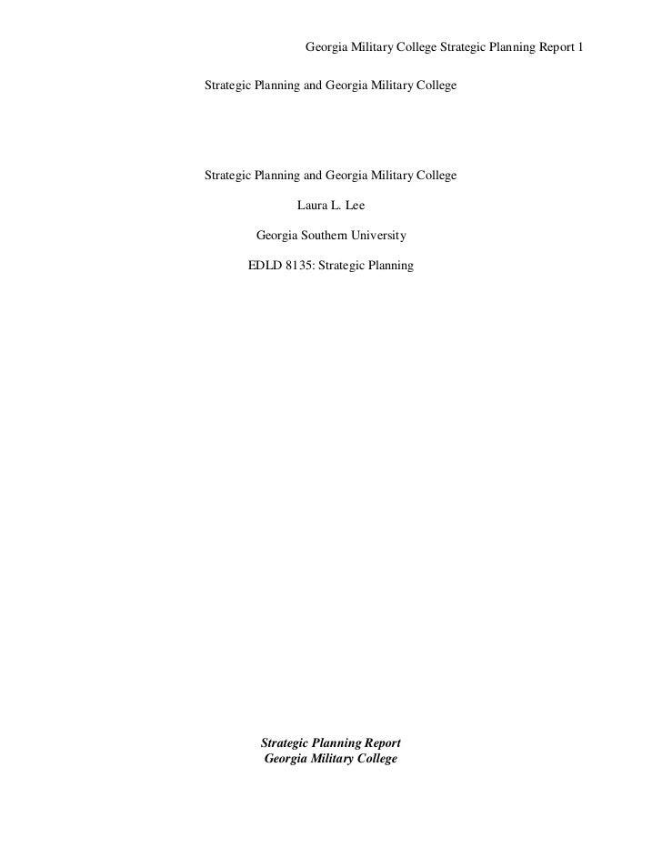 Georgia Military College Strategic Planning Report 1Strategic Planning and Georgia Military CollegeStrategic Planning and ...