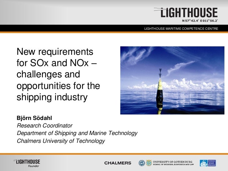 Founder                                       LIGHTHOUSE MARITIME COMPETENCE CENTRENew requirementsfor SOx and NOx –challe...