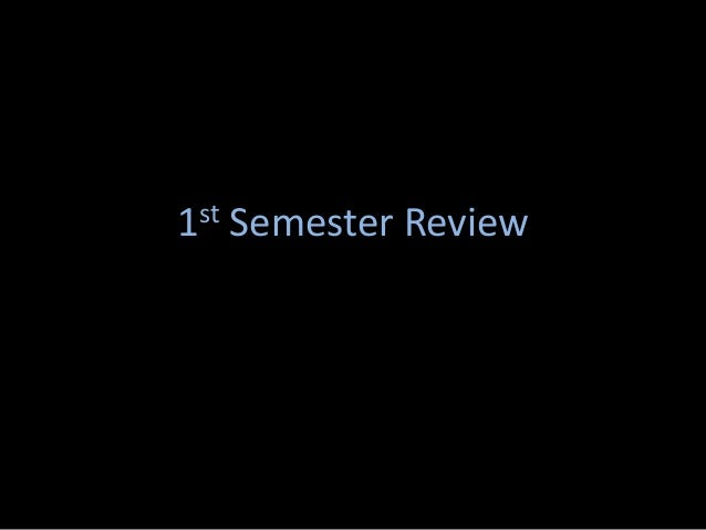 1st Semester Review