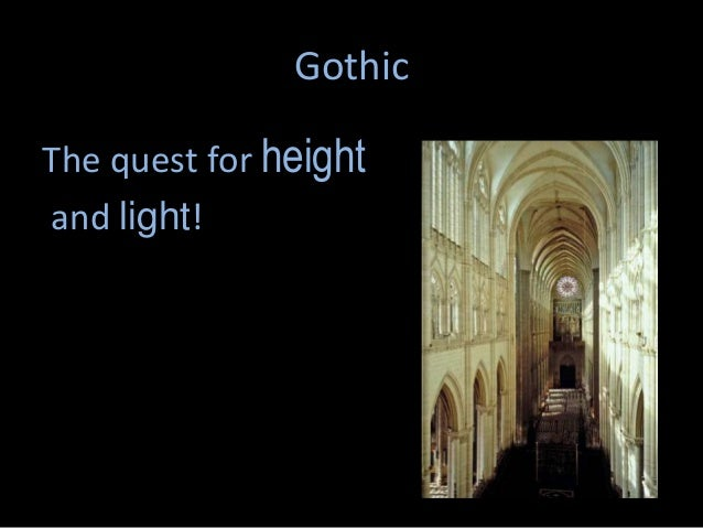 GothicThe quest for heightand light!